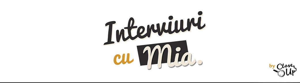 Interviuri cu Mia